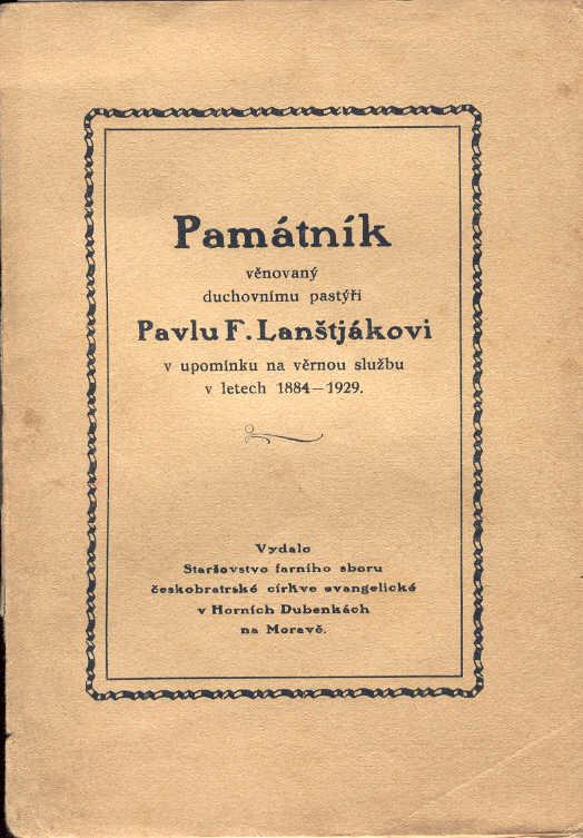Kniha - PAMÁTNÍK VĚNOVANÝ DUCHOVNÍMU PASTÝŘI PAVLU F. LANŠTJÁKOVI V UPOMÍNKU NA VĚRNOU SLUŽBU V LETECH 1884-1929.